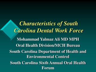Characteristics of South Carolina Dental Work Force