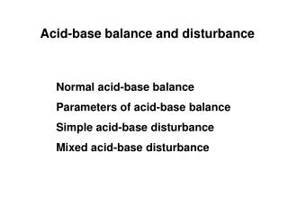 Acid-base balance and disturbance
