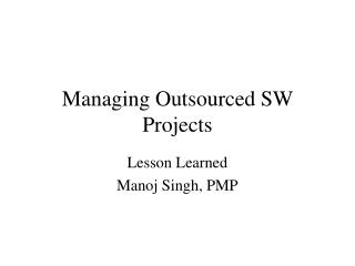 Managing Outsourced SW Projects