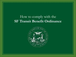 How to comply with the  SF Transit Benefit Ordinance