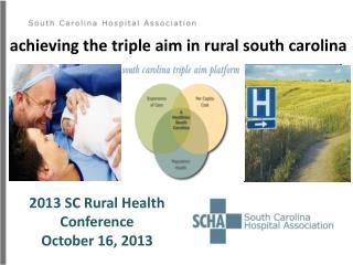 achieving the triple aim in rural south carolina