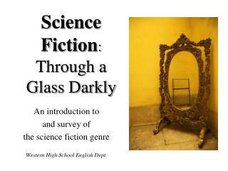 Science Fiction : Through a Glass Darkly