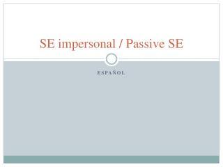 SE impersonal / Passive SE