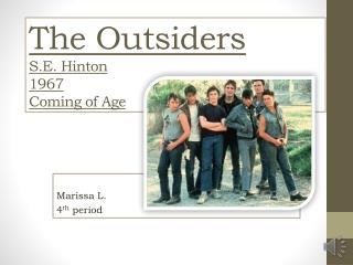 The Outsiders S.E. Hinton 1967 C oming of Age