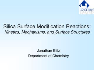 Silica Surface Modification Reactions:  Kinetics, Mechanisms, and Surface Structures