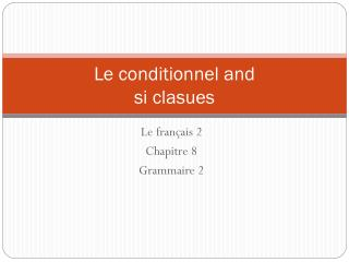 Le conditionnel and  si clasues