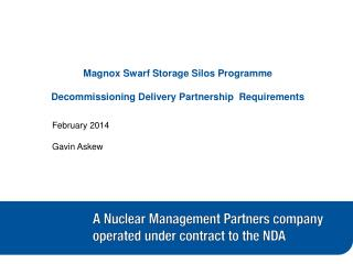 Magnox Swarf Storage Silos Programme Decommissioning Delivery Partnership  Requirements