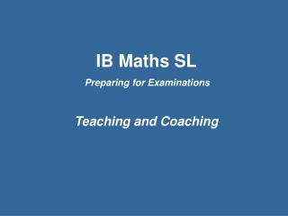IB Maths SL Preparing for Examinations Teaching and Coaching