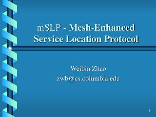 mSLP  - Mesh-Enhanced  Service Location Protocol
