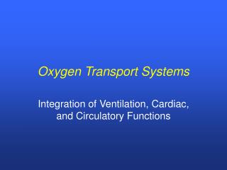 Oxygen Transport Systems