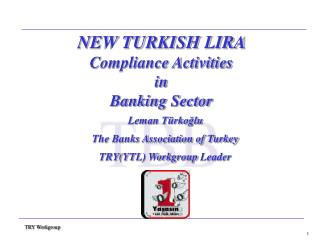 NEW TURKISH LIRA  Compliance Activities in  Banking Sector