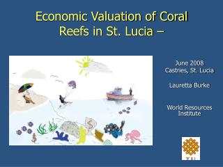 Economic Valuation of Coral Reefs in St. Lucia –
