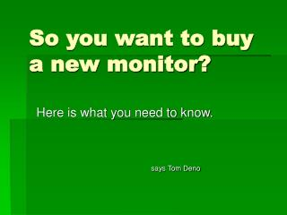 So you want to buy a new monitor?