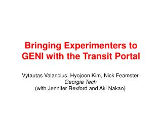 Bringing Experimenters to GENI with the Transit Portal