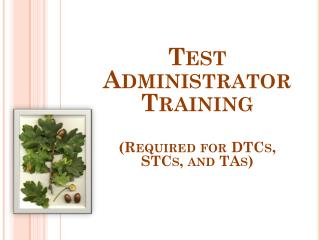 Test Administrator Training (Required for DTCs, STCs, and TAs)