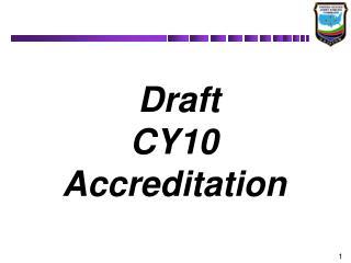 Draft CY10 Accreditation
