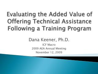 Evaluating the Added Value of Offering Technical Assistance Following a Training Program