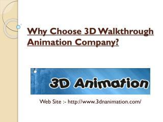 Why Choose 3D Walkthrough Animation Company?