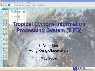 Tropical Cyclone Information Processing System (TIPS)