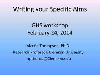 Writing your Specific Aims  GHS workshop  February 24, 2014