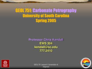 GEOL 751:  Carbonate Petrography University of South Carolina Spring 2005