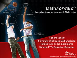 TI Math Forward ™ improving student achievement in Mathematics