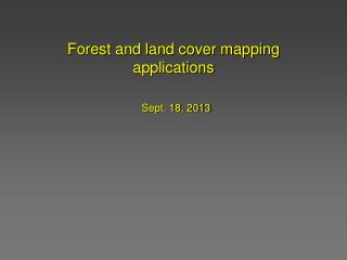 Forest and land cover mapping applications