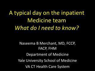 A typical day on the inpatient Medicine team What do I need to know?