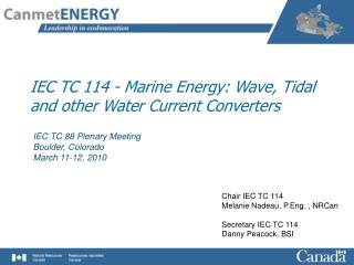 IEC TC 114 - Marine Energy: Wave, Tidal and other Water Current Converters