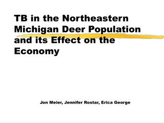 TB in the Northeastern Michigan Deer Population and its Effect on the Economy
