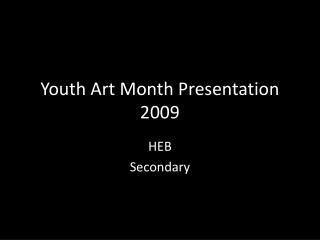 Youth Art Month Presentation 2009