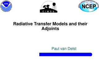 Radiative Transfer Models and their Adjoints