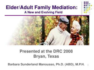 Elder/Adult Family Mediation:	  A New and Evolving Field