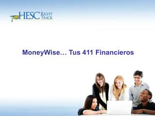 MoneyWise… Tus 411 Financieros
