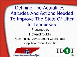 Defining The Actualities, Attitudes And Actions Needed To Improve The State Of Litter In Tennessee