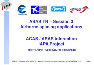ACAS / ASAS interaction IAPA Project Thierry Arino – Sofréavia, Project Manager