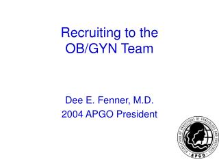 Recruiting to the  OB/GYN Team