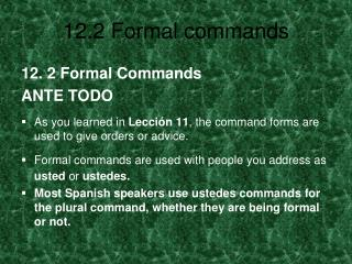 12. 2 Formal Commands ANTE TODO