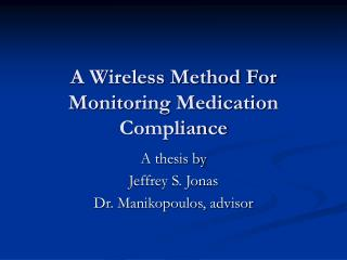 A Wireless Method For Monitoring Medication Compliance