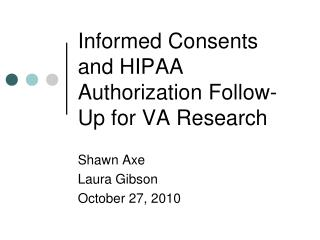 Informed Consents and HIPAA Authorization Follow-Up for VA Research