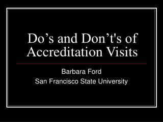 Do's and Don't's of Accreditation Visits