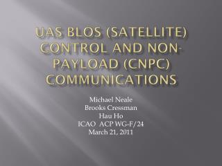 UAS BLOS (satellite) Control and Non-Payload (CNPC) Communications