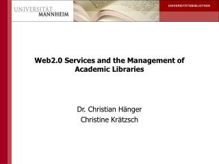 Web2.0 Services and the Management of Academic Libraries