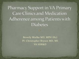 Pharmacy Support in VA Primary Care Clinics and Medication Adherence among Patients with Diabetes