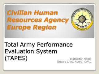 Total Army Performance Evaluation System (TAPES)