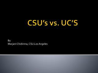 CSU's vs. UC'S