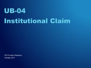 UB-04 Institutional Claim