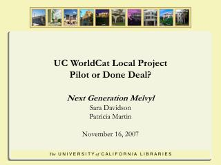UC WorldCat Local Project Pilot or Done Deal?
