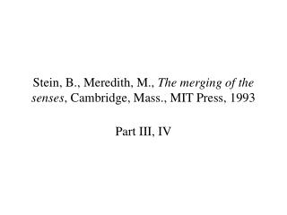 Stein, B., Meredith, M.,  The merging of the senses , Cambridge, Mass., MIT Press, 1993