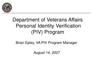Department of Veterans Affairs  Personal Identity Verification (PIV) Program